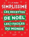 Jean-François Mallet - Les recettes de Noël les + faciles du monde.