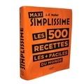 Jean-François Mallet - Maxi Simplissime - Les 500 recettes les + faciles du monde.