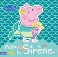 Anne Marchand Kalicky - Peppa Pig  : Peppa la sirène.