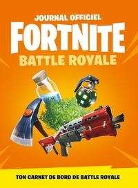 Hachette Jeunesse - Fortnite, Battle Royale - Journal officiel.