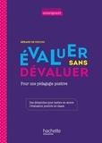 Gérard De Vecchi - Evaluer sans dévaluer - Pour une pédagogie positive.