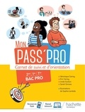 Véronique Blanc et Eric Carrey - Mon Pass'Pro - Carnet de suivi et d'orientation Bac Pro 2de/1re/Tle.