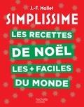 Jean-François Mallet - Simplissime Les recettes de Noël les + faciles du monde - Nouvelle édition.