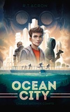 R. T. Acron - Ocean City - Tome 1 - Chaque seconde compte.