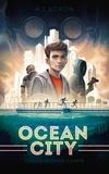 R. T. Acron - Ocean City Tome 1 : Chaque seconde compte.