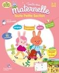Caroline Marcel et Maëlle Cheval - Toute Ma Maternelle Toute Petite section.