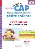 Guillaume Luciani et Annie Martinez - Objectif CAP Accompagnant Educatif Petite Enfance TOUT-EN-UN Examen 2021.
