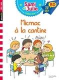 Sandra Lebrun et Loïc Audrain - Sami et Julie, j'adore lire ! BD  : Micmac à la cantine - Fin de CP - CE1.