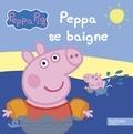 Hachette - Peppa se baigne.