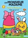 Roger Hargreaves - Les Monsieur Madame fêtent Pâques - Mon livre d'activités.