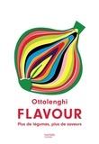 Yotam Ottolenghi - Ottolenghi Flavour - Plus de légumes, plus de saveurs.