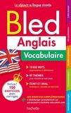 Annie Sussel et Isabelle Perrin - Bled Anglais Vocabulaire.