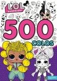 XXX - L.O.L. Surprise! - 500 colos.