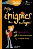 Hachette Education - Petites énigmes trop malignes - De la 5e à la 4e. Mes petites énigmes.
