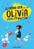 Meg Cabot - Olivia, demi-princesse Tome 2 : Le grand jour selon Olivia, demi-princesse.