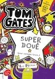 Liz Pichon - Tom Gates Tome 5 : Super doué (pour certains trucs).