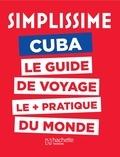 Nassera Zaïd et Marisol Sanchez Montalvan - Simplissime Cuba - Le guide de voyage le plus pratique du monde.