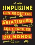 Jean-François Mallet - Les recettes asiatiques les + faciles du monde.