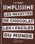 Jean-François Mallet - Les recettes de chocolat les + faciles du monde.