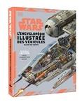 Kerrie Dougherty et Jason Fry - Star Wars Encyclopédie illustrée des véhicules.