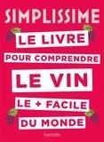 Sébastien Durand-Viel - Le livre pour comprendre le vin le + facile du monde.