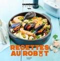 Camille Lescoffier et Coralie Ferreira - Recettes au robot.