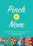 Kate Allinson et Kay Featherstone - Pinch of Nom - Les recettes hyper gourmandes qui ont fait maigrir l'Angleterre.