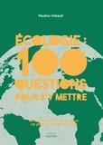 Pauline Imbault - Ecologie : 100 questions pour s'y mettre - Et toutes les réponses pour ne plus se prendre la tête.