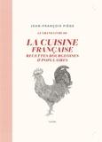 Jean-François Piège - Le grand livre de la cuisine française - Recettes bourgeoises et populaires.