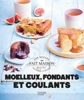 Marie Elodie Pape - Moelleux fondants et coulants.