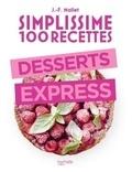 Jean-François Mallet - Desserts express - 100 recettes.