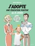 Marion McGuinness - J'adopte une éducation positive en 21 jours - Un programme simple et clair pour adopter les bons réflexes !.