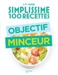Jean-François Mallet - Simplissime 100 recettes : Objectif minceur.
