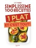 Jean-François Mallet - Simplissime 100 recettes : 1 plat et c'est tout.