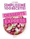 Jean-François Mallet - Simplissime 100 recettes : Desserts express.