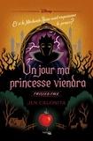 Jen Calonita - Twisted tale Disney Un jour ma princesse viendra - Et si la Méchante Reine avait empoisonné le prince ?.