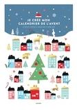 Hachette Pratique - Je crée mon calendrier de l'Avent - 25 boîtes à monter et garnir pour attendre Noël.