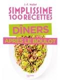 Jean-François Mallet - Simplissime 100 recettes dîner après le boulot.