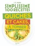 Jean-François Mallet - Quiches et cakes, à tomber.