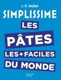 Jean-François Mallet - Les pâtes les plus faciles du monde.