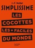 Jean-François Mallet - Les cocottes les plus faciles du monde.