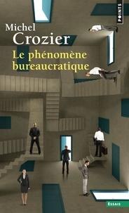 Michel Crozier - Le Phénomène bureaucratique - Essai sur les tendances bureaucratiques des systèmes d'organisation modernes et sur leurs relations en France avec le système social et culturel.