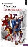 Henri-Irénée Marrou - Les troubadours.