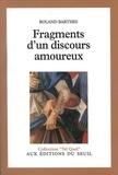 Roland Barthes - Fragments d'un discours amoureux.