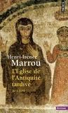Henri-Irénée Marrou - L'Eglise de l'Antiquité tardive - 303-604.