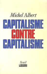 Michel Albert - Capitalisme contre capitalisme.