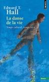 Edward-T Hall - La danse de la vie - Temps culturel, temps vécu.