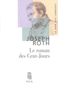 Joseph Roth - Le roman des Cent-Jours.
