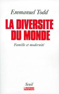 Emmanuel Todd - La diversité du monde - Structures familiales et modernité.