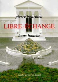 Hans Haacke et Pierre Bourdieu - Libre-échange.